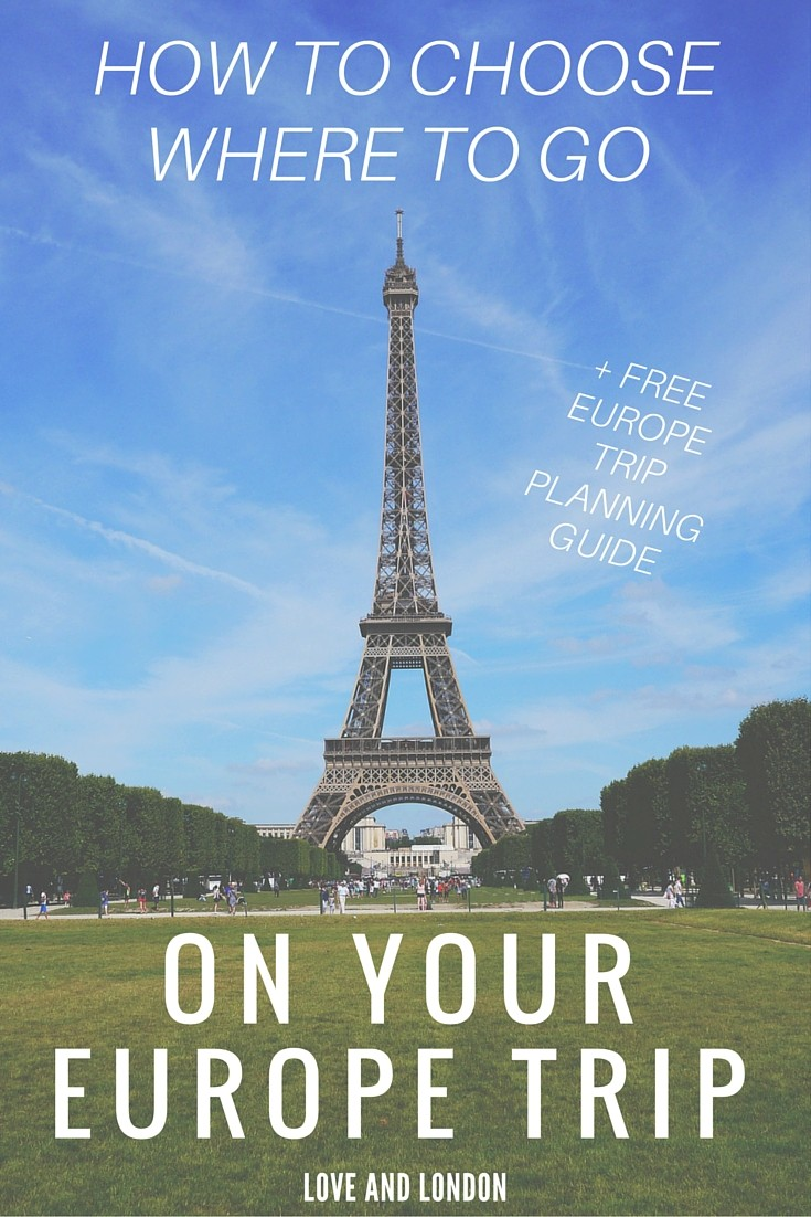 How To Choose Where To Go On Your Europe Trip Love And London - Europe trip
