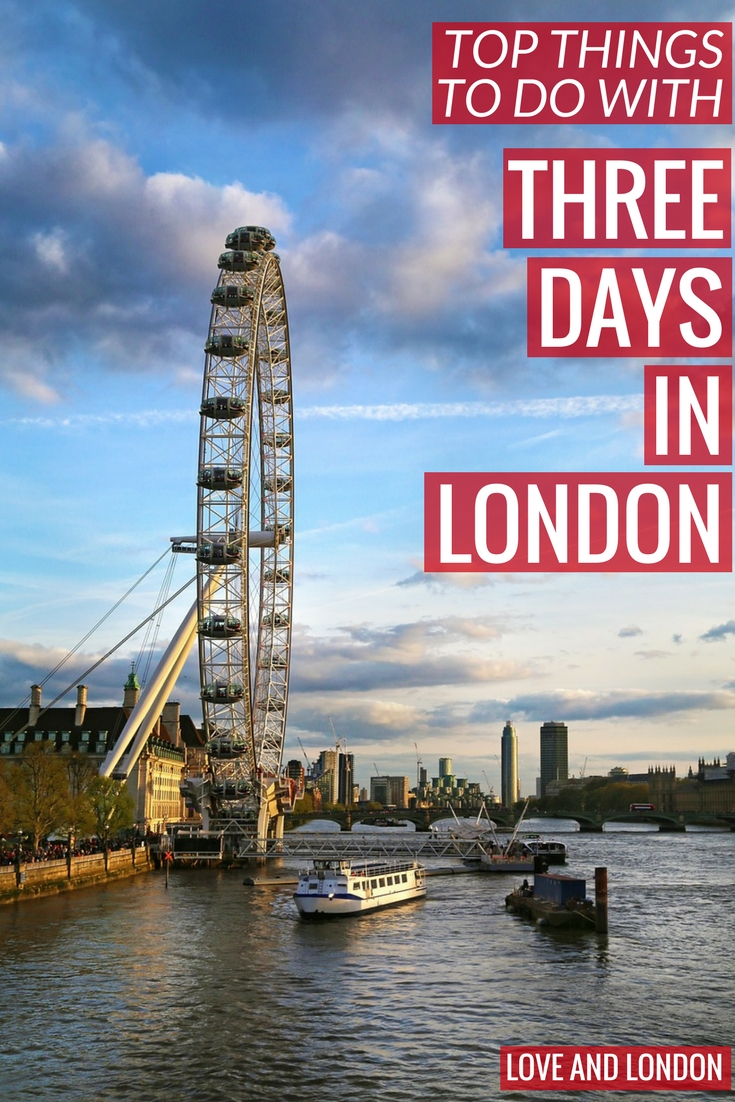 Top things to do with three days in London - what to do with your first 72 hours in London.