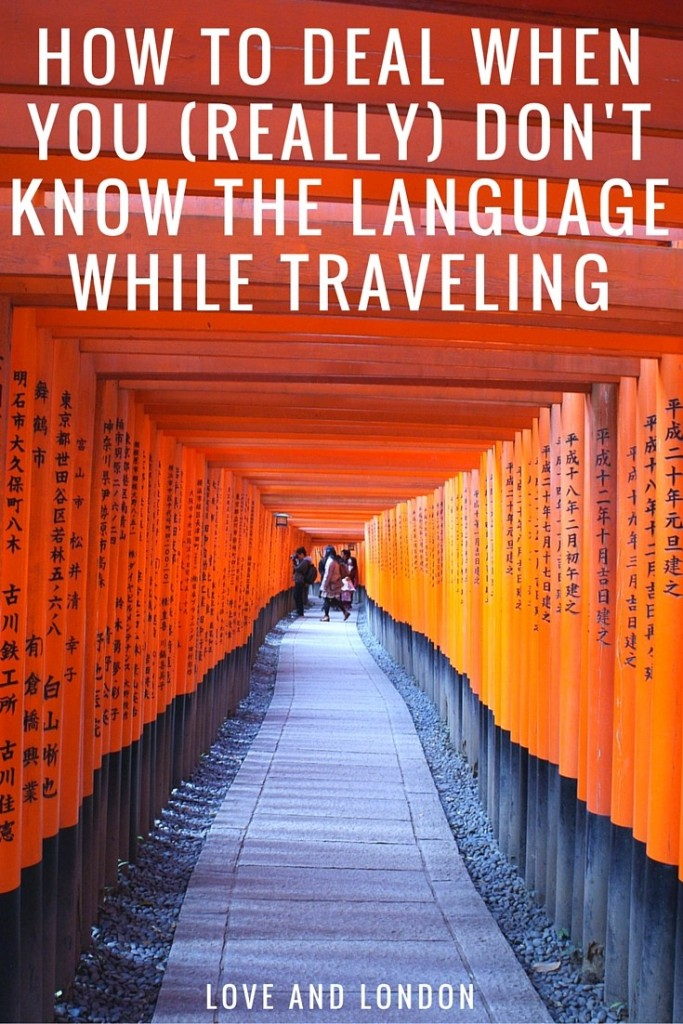 How to Deal When You (REALLY) Don't Know the Language While Traveling - if you're traveling someplace where you are REALLY unfamiliar with the language and you know that there won't be many English speakers around, here are the things you can do to deal with the intense language barrier while traveling.