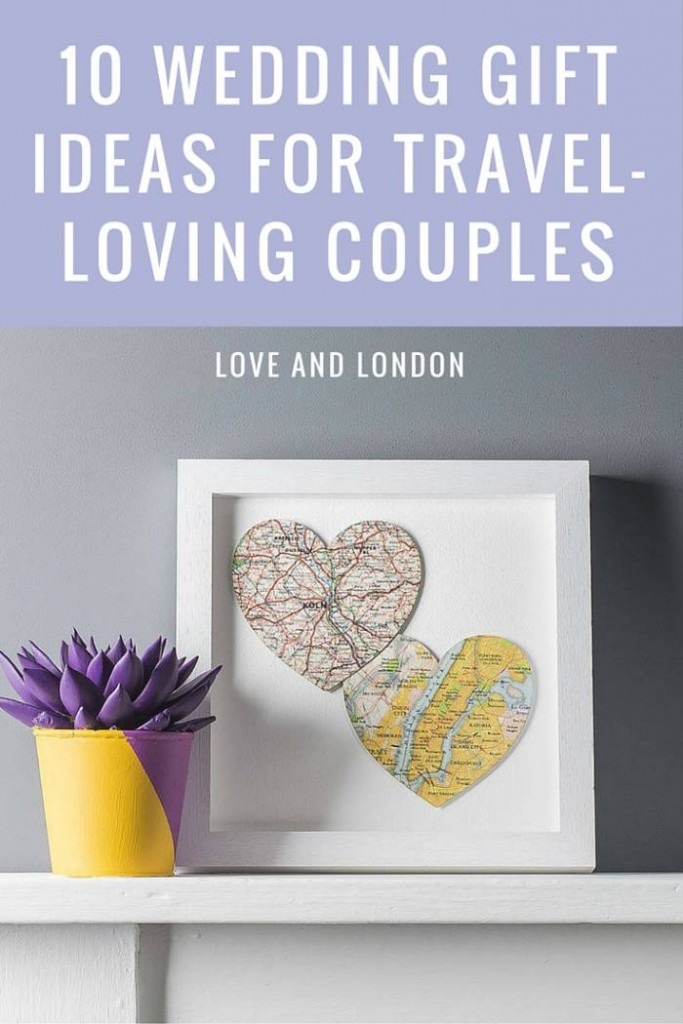 10 Wedding Gift Ideas for Your Favourite Travel-Loving Couple Love ...