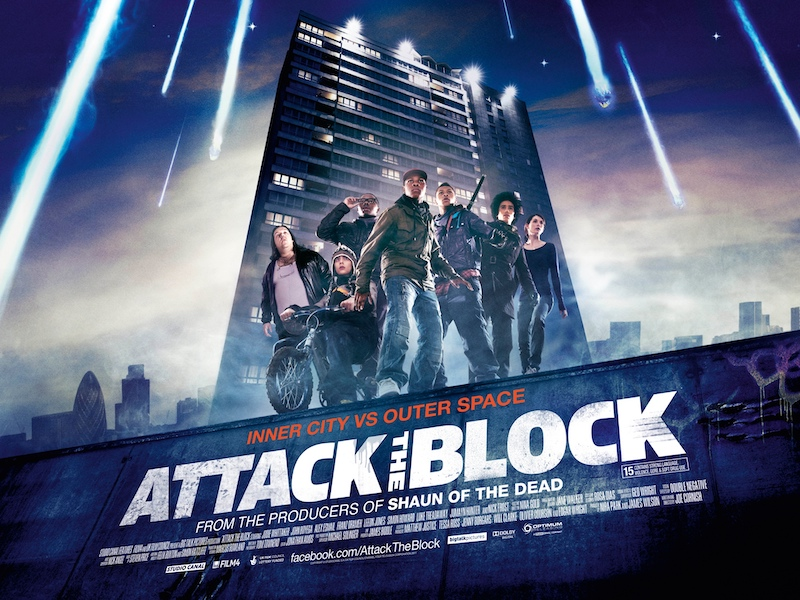 Attack the Block, based on a council estate in South London (said to be Brixton, but filmed throughout the city)...