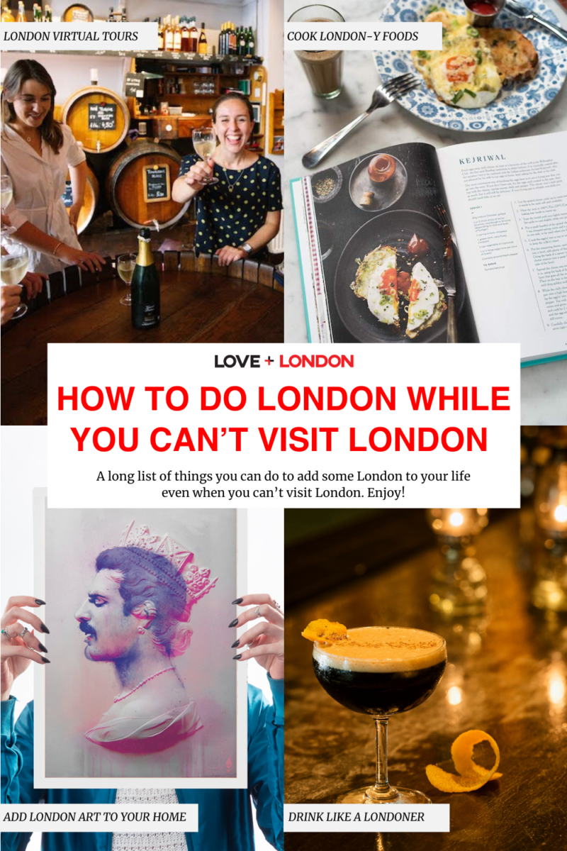 How to Do London While You Can't Visit London - things to do to bring London home