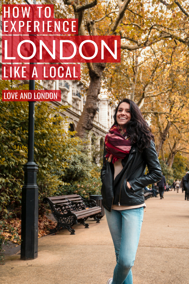 How to Experience London Like a Local - tips from a proper local Londoner on how to experience the city like you live there.