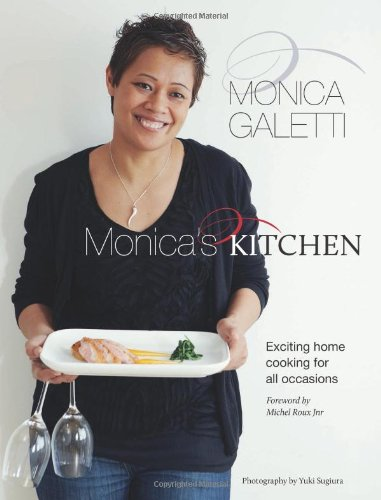 Monica's Kitchen Exciting Home Cooking for All Occasions